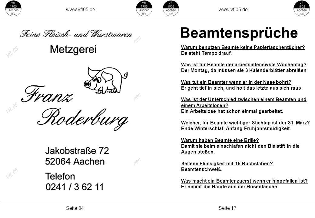 www.vfl05.de Seite 17Seite 04 Beamtensprüche Warum benutzen Beamte keine Papiertaschentücher.