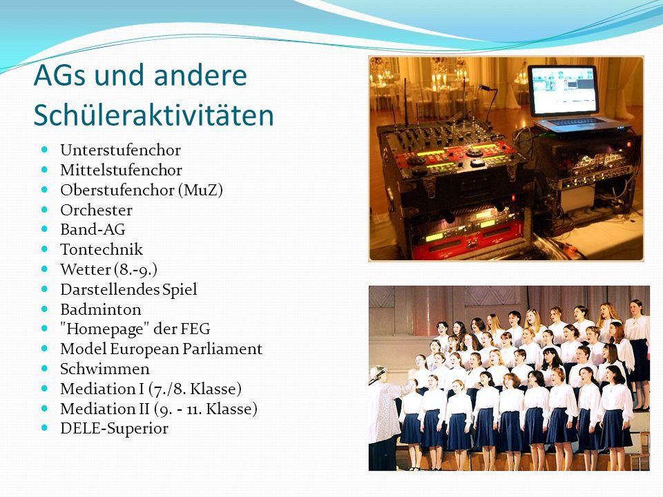 AGs und andere Schüleraktivitäten Unterstufenchor Mittelstufenchor Oberstufenchor (MuZ) Orchester Band-AG Tontechnik Wetter (8.-9.) Darstellendes Spie