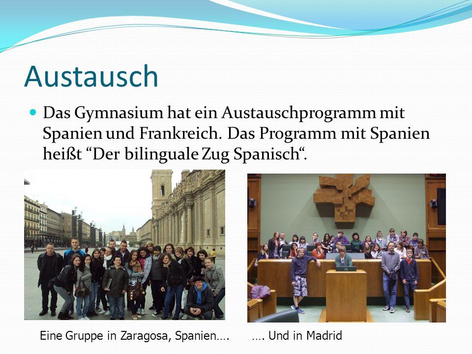"""Austausch Das Gymnasium hat ein Austauschprogramm mit Spanien und Frankreich. Das Programm mit Spanien heißt """"Der bilinguale Zug Spanisch"""". Eine Grupp"""