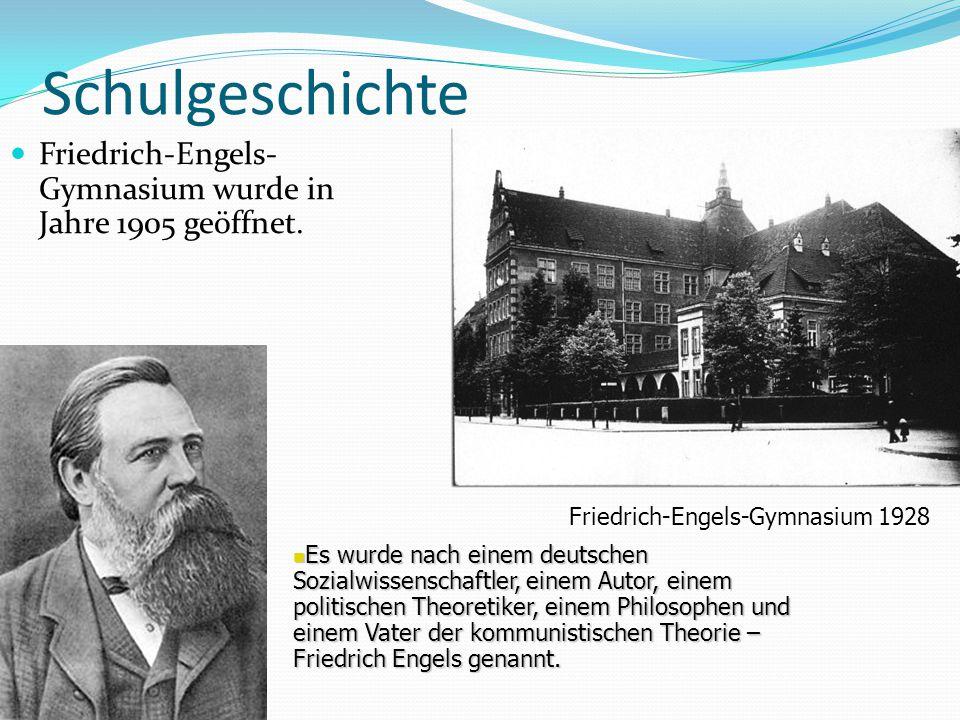 Schulgeschichte Friedrich-Engels- Gymnasium wurde in Jahre 1905 geöffnet. Friedrich-Engels-Gymnasium 1928 Es wurde nach einem deutschen Sozialwissensc