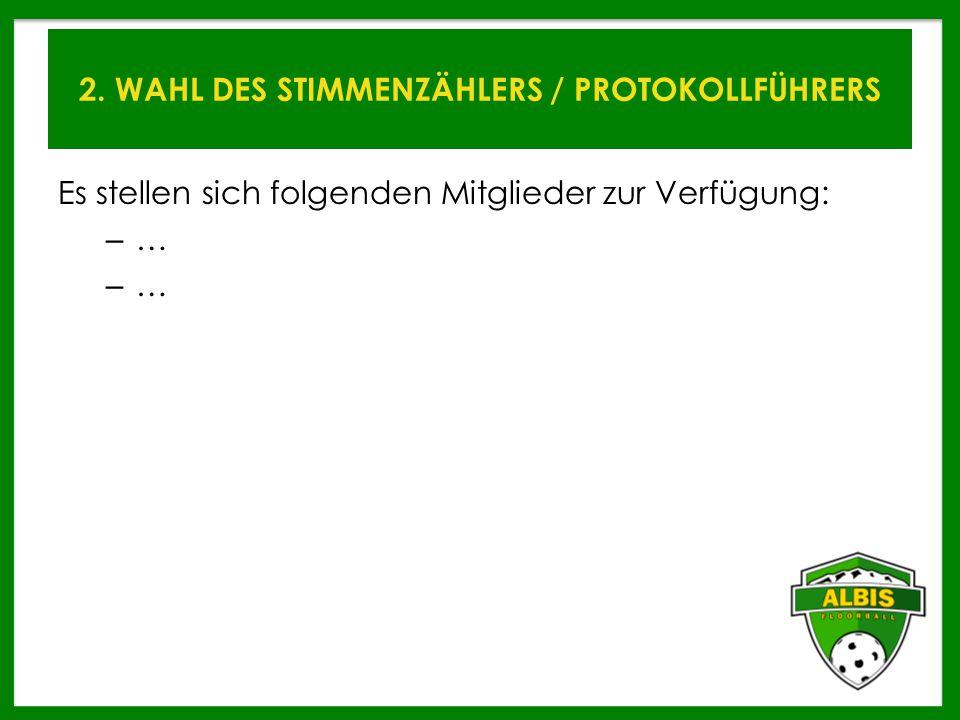2.WAHL DES STIMMENZÄHLERS / PROTOKOLLFÜHRERS Abstimmung Wahl Stimmenzähler  Dagegen.