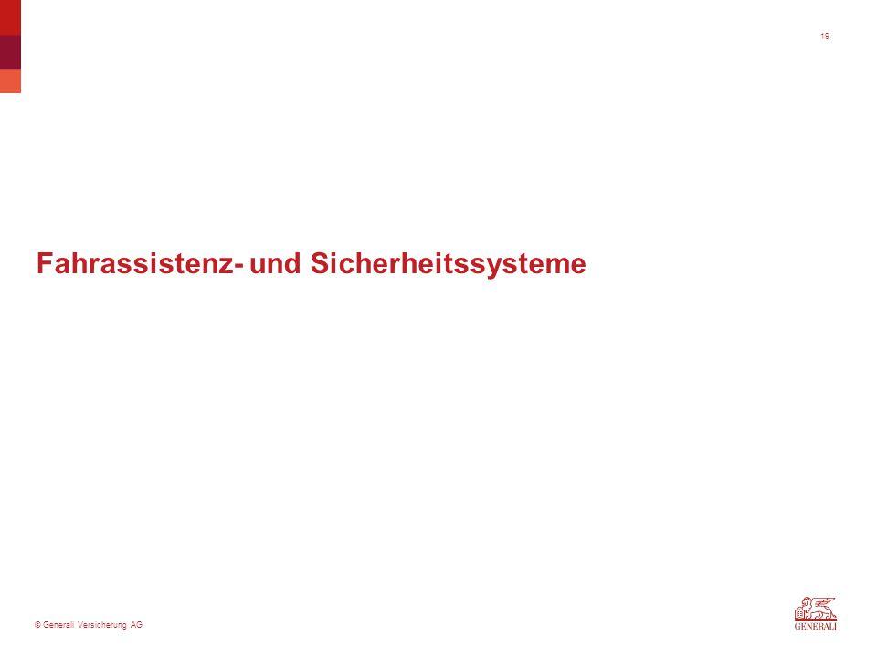 © Generali Versicherung AG Fahrassistenz- und Sicherheitssysteme 19