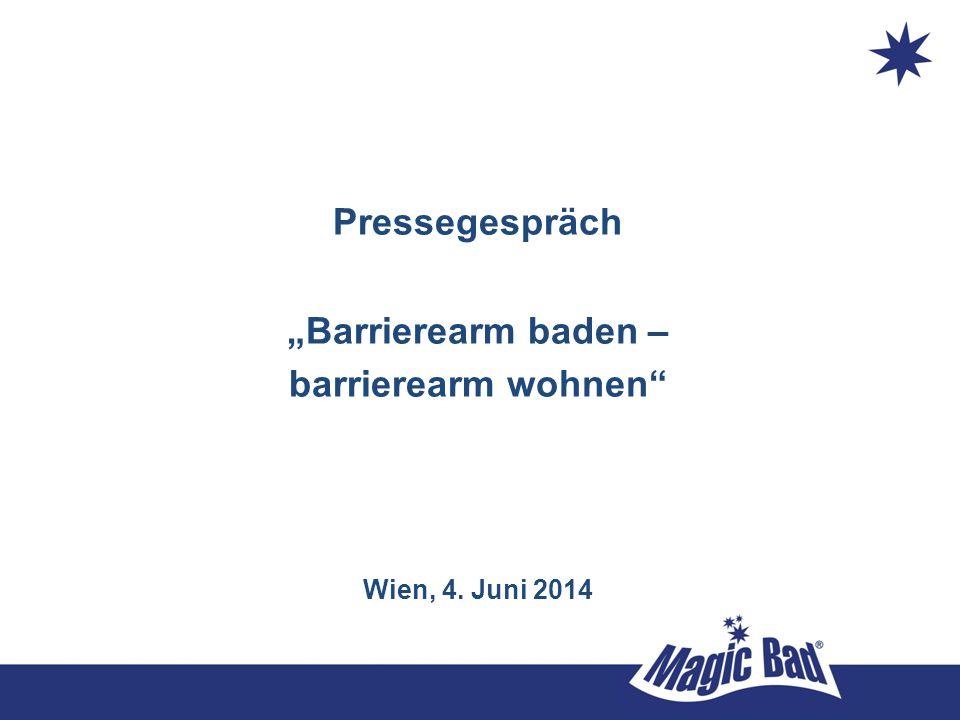 "Pressegespräch ""Barrierearm baden – barrierearm wohnen"" Wien, 4. Juni 2014"