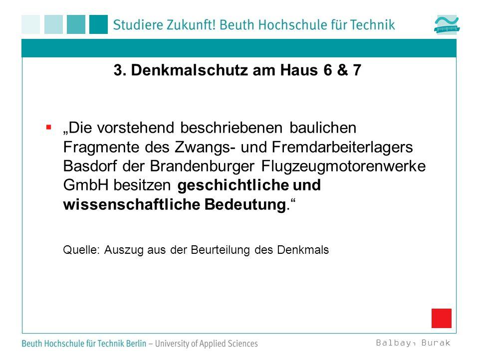 """3. Denkmalschutz am Haus 6 & 7  """"Die vorstehend beschriebenen baulichen Fragmente des Zwangs- und Fremdarbeiterlagers Basdorf der Brandenburger Flugz"""