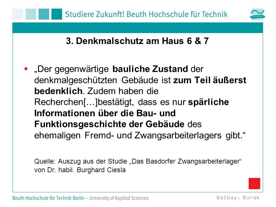 3.Denkmalschutz am Haus 6 & 7  Ensembleschutz im Vordergrund.