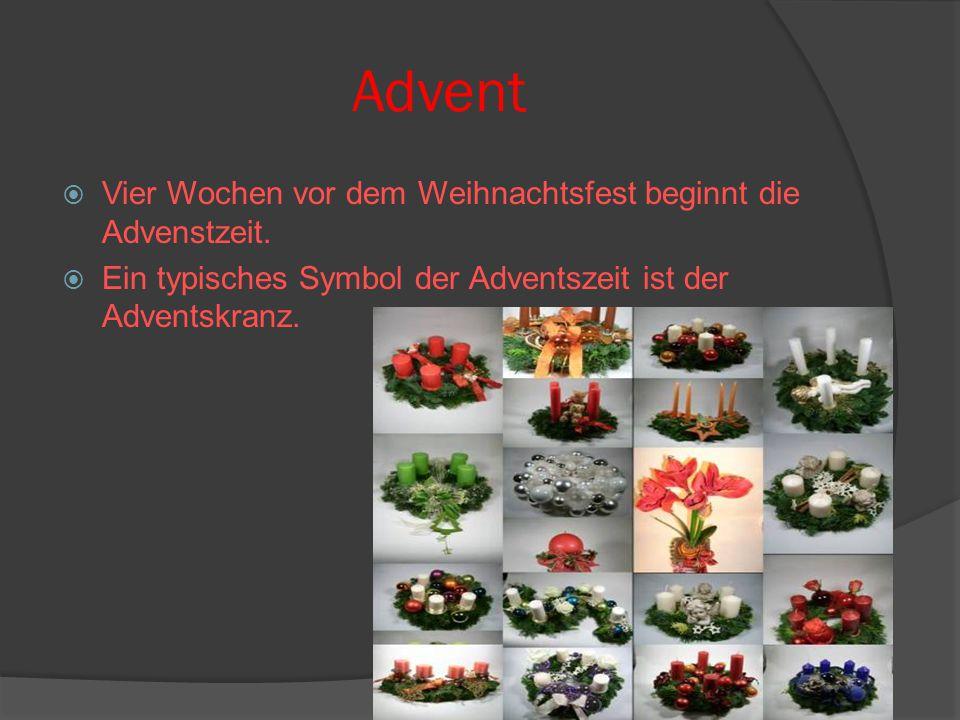 Advent  Vier Wochen vor dem Weihnachtsfest beginnt die Advenstzeit.