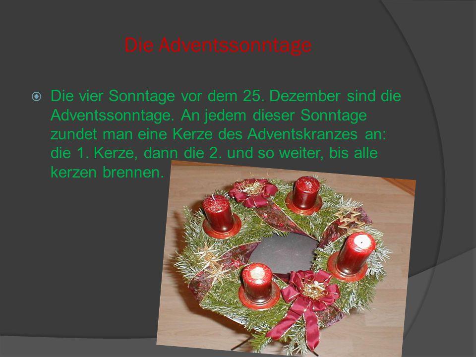 Nikolaustag Am 6.Dezember feiern die Katholiken den Tag des Heiligen Nikolaus.