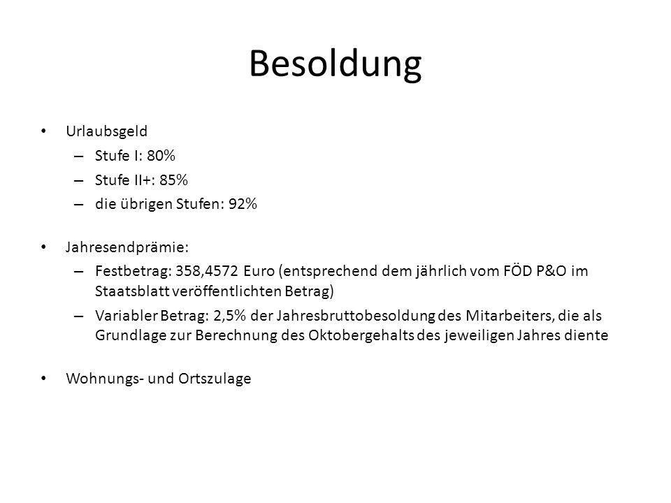 Besoldung Urlaubsgeld – Stufe I: 80% – Stufe II+: 85% – die übrigen Stufen: 92% Jahresendprämie: – Festbetrag: 358,4572 Euro (entsprechend dem jährlic