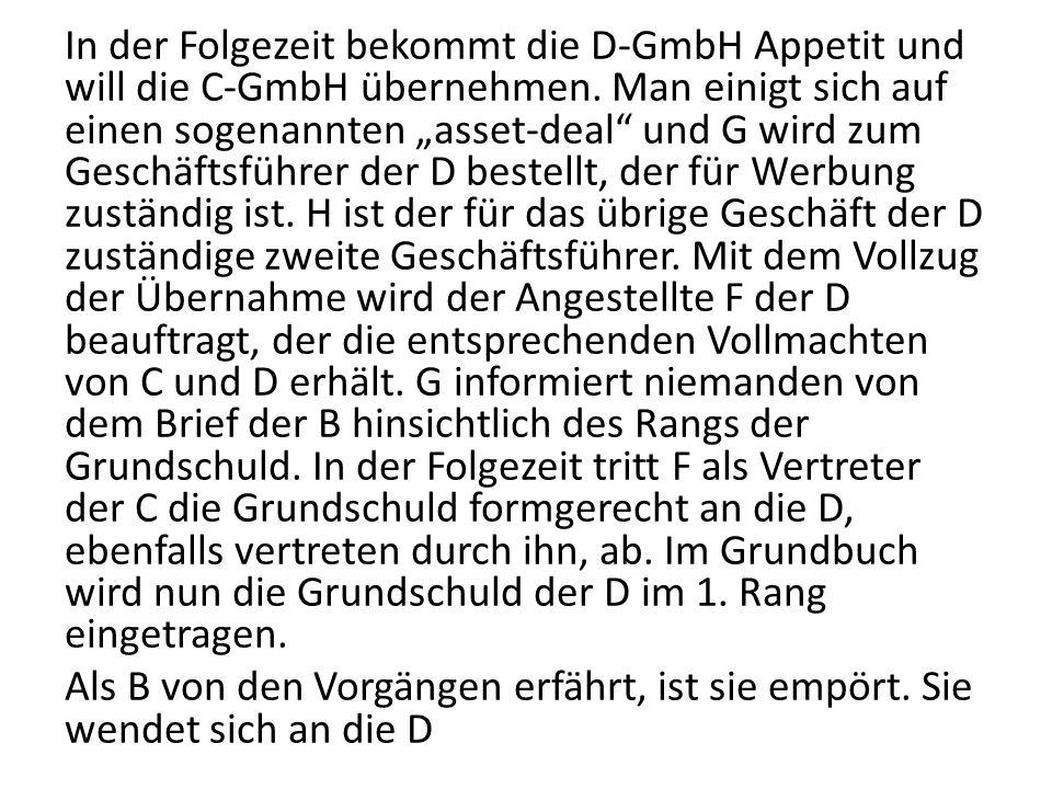 """In der Folgezeit bekommt die D-GmbH Appetit und will die C-GmbH übernehmen. Man einigt sich auf einen sogenannten """"asset-deal"""" und G wird zum Geschäft"""