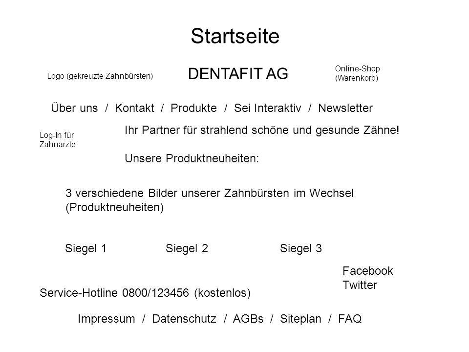 Startseite Logo (gekreuzte Zahnbürsten) DENTAFIT AG Online-Shop (Warenkorb) Über uns / Kontakt / Produkte / Sei Interaktiv / Newsletter Log-In für Zah