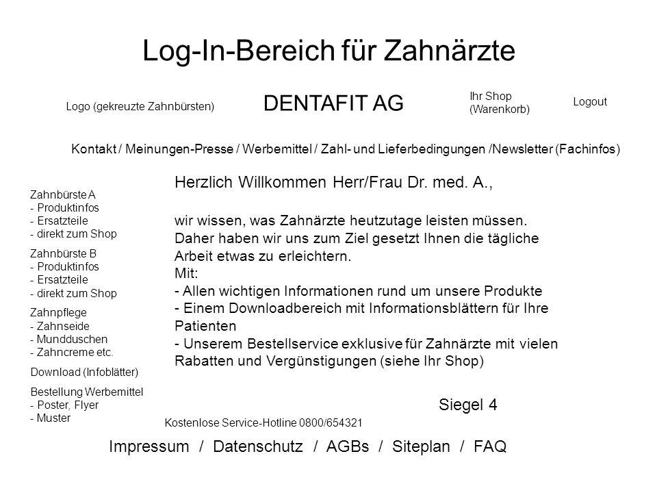 Log-In-Bereich für Zahnärzte Logo (gekreuzte Zahnbürsten) DENTAFIT AG Ihr Shop (Warenkorb) Kontakt / Meinungen-Presse / Werbemittel / Zahl- und Liefer