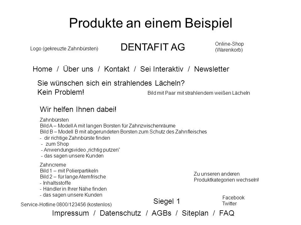 Produkte an einem Beispiel Logo (gekreuzte Zahnbürsten) DENTAFIT AG Online-Shop (Warenkorb) Home / Über uns / Kontakt / Sei Interaktiv / Newsletter Si