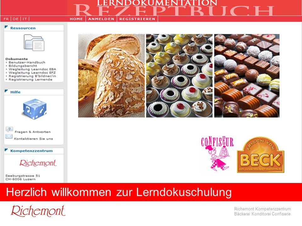 Richemont Kompetenzzentrum Bäckerei Konditorei Confiserie Richemont Kompetenzzentrum Bäckerei Konditorei Confiserie Herzlich willkommen zur Lerndokusc