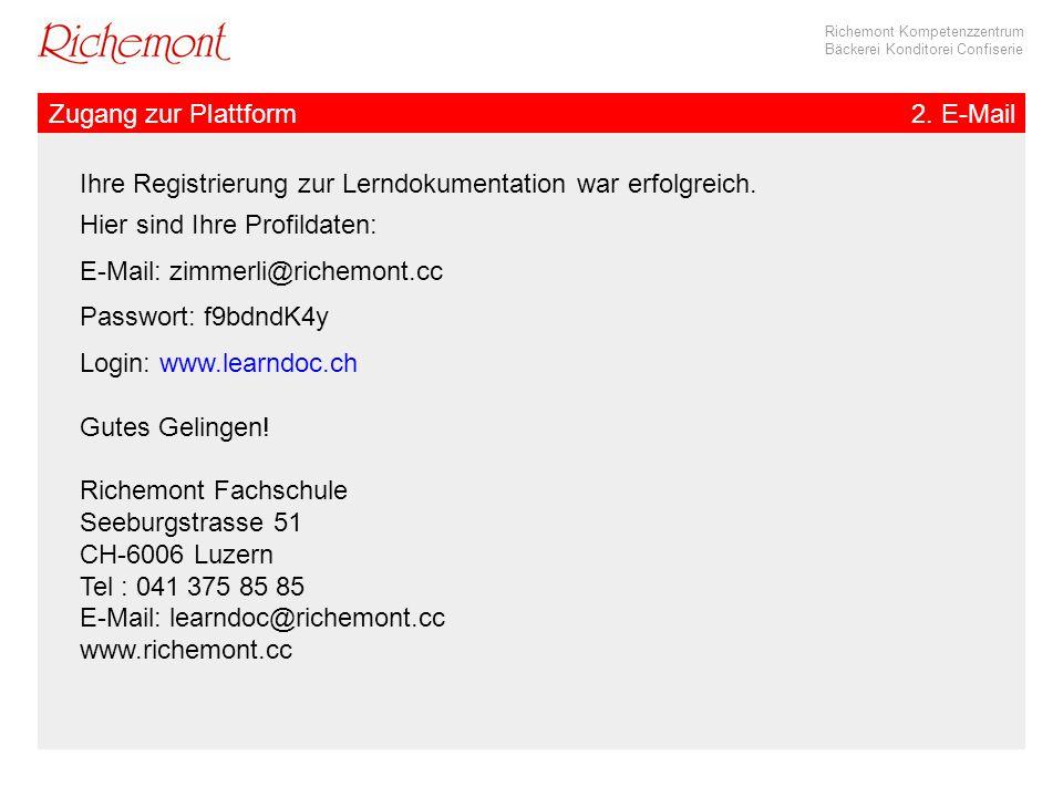 Richemont Kompetenzzentrum Bäckerei Konditorei Confiserie Zugang zur Plattform2. E-Mail Ihre Registrierung zur Lerndokumentation war erfolgreich. Hier