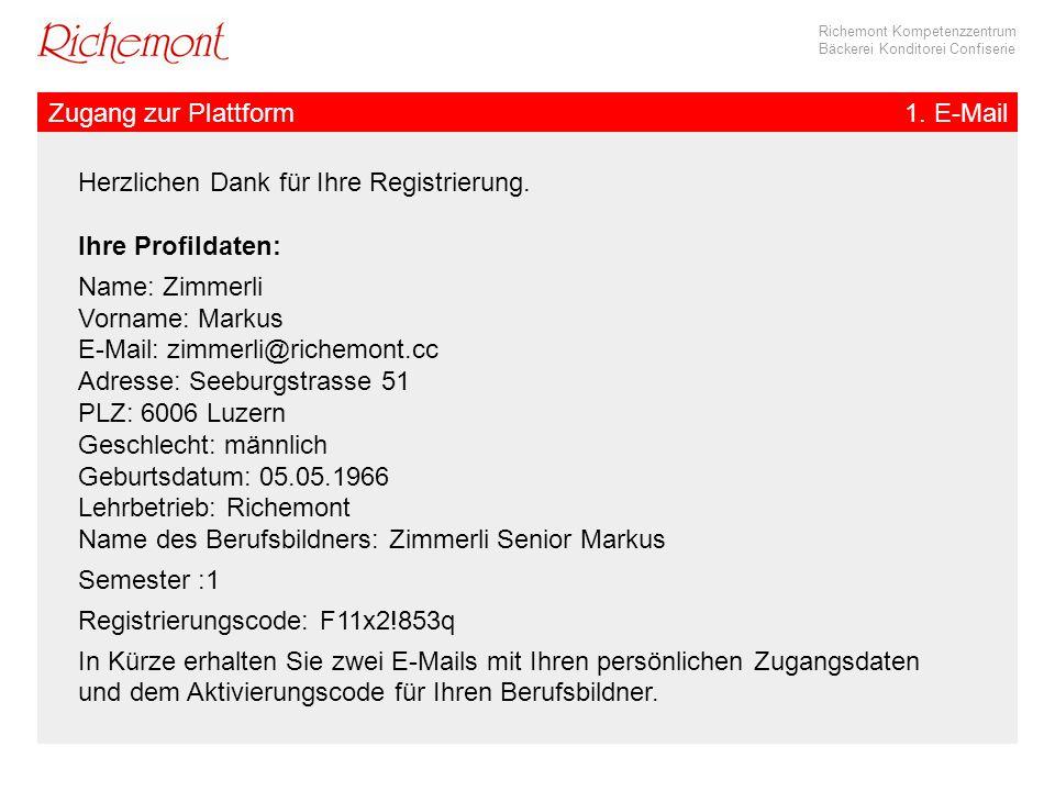 Richemont Kompetenzzentrum Bäckerei Konditorei Confiserie Herzlichen Dank für Ihre Registrierung. Ihre Profildaten: Name: Zimmerli Vorname: Markus E-M