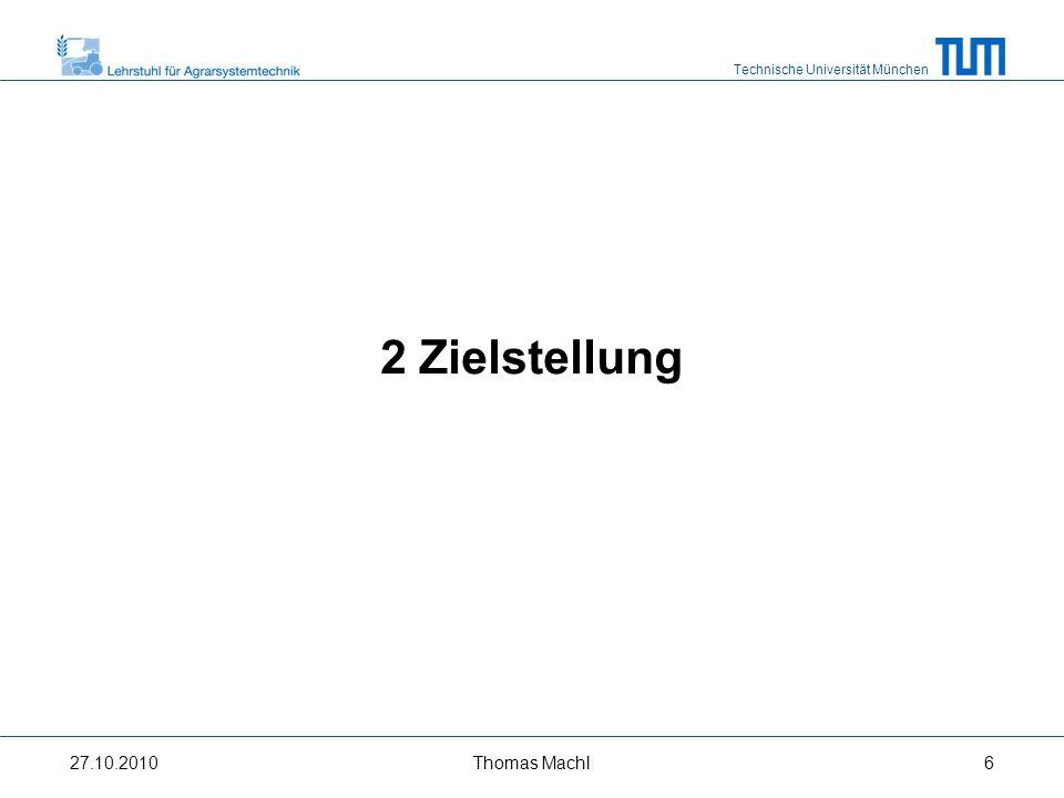 Technische Universität München Zielstellung Quantifizierung der Effekte von Ballast- und Reifen- innendruckmanagement auf Zugleistungsübertragung Vergleich beider Maßnahmen in verschiedenen Geschwindigkeitsbereichen –Primärbodenbearbeitung (8 km/h) –Stoppelbearbeitung (15 km/h) 27.10.2010Thomas Machl7