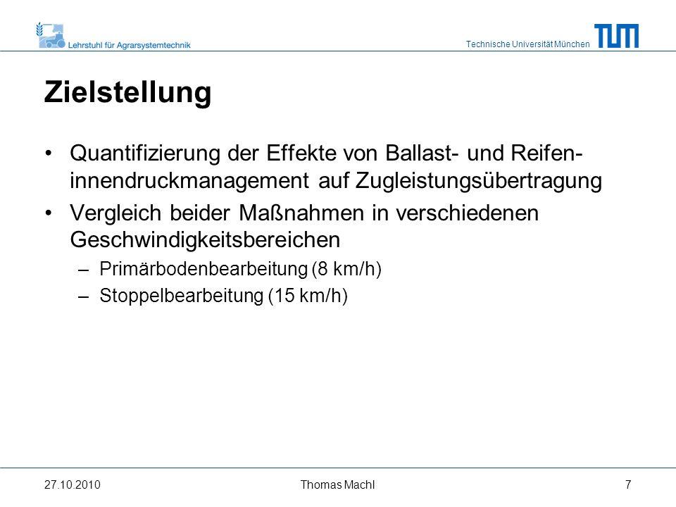 Technische Universität München 3 Material und Methode 27.10.2010Thomas Machl8