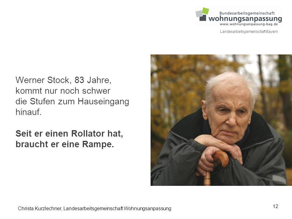 12 Landesarbeitsgemeinschaft Bayern Werner Stock, 83 Jahre, kommt nur noch schwer die Stufen zum Hauseingang hinauf. Seit er einen Rollator hat, brauc
