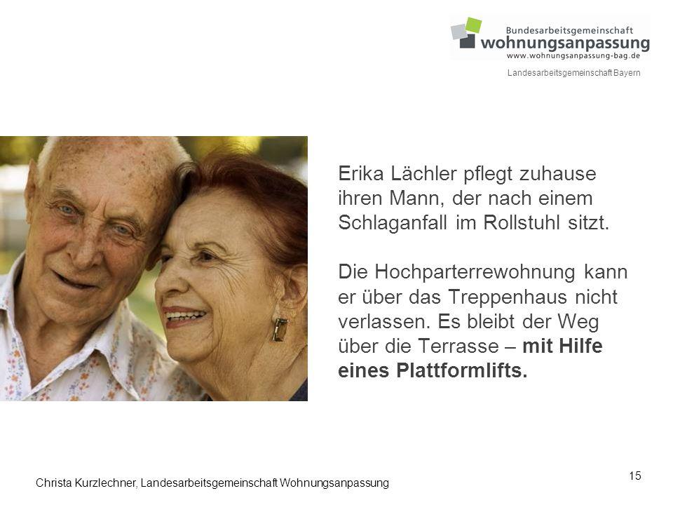15 Landesarbeitsgemeinschaft Bayern Erika Lächler pflegt zuhause ihren Mann, der nach einem Schlaganfall im Rollstuhl sitzt. Die Hochparterrewohnung k