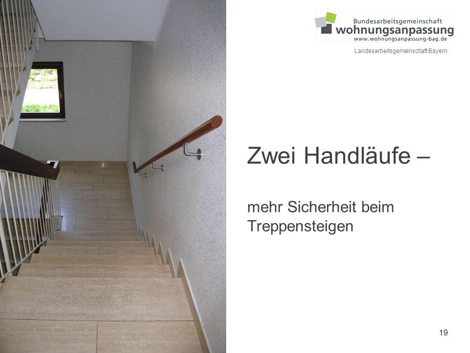 19 Landesarbeitsgemeinschaft Bayern Zwei Handläufe – mehr Sicherheit beim Treppensteigen