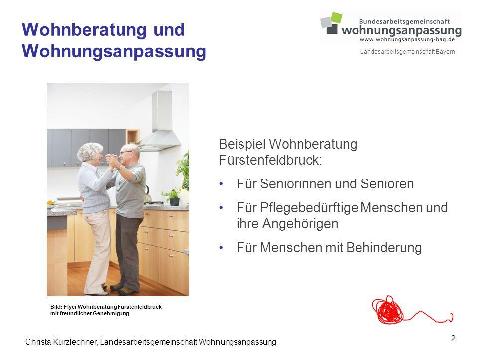 2 Landesarbeitsgemeinschaft Bayern Wohnberatung und Wohnungsanpassung Beispiel Wohnberatung Fürstenfeldbruck: Für Seniorinnen und Senioren Für Pflegeb