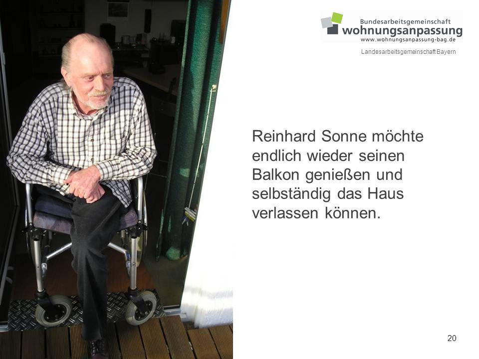 20 Landesarbeitsgemeinschaft Bayern Reinhard Sonne möchte endlich wieder seinen Balkon genießen und selbständig das Haus verlassen können.