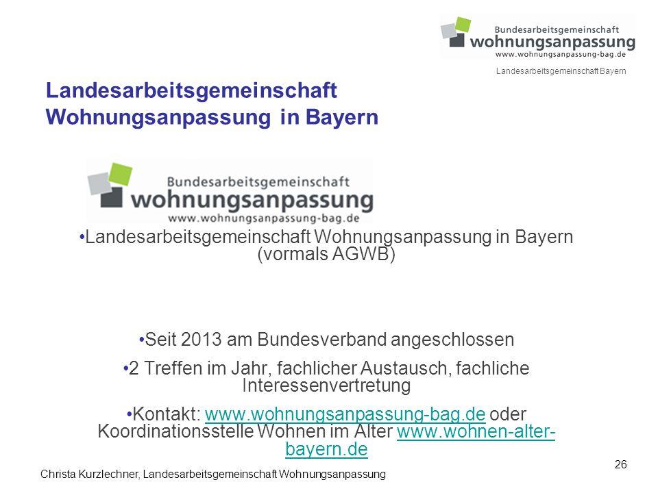 26 Landesarbeitsgemeinschaft Bayern Landesarbeitsgemeinschaft Wohnungsanpassung in Bayern Landesarbeitsgemeinschaft Wohnungsanpassung in Bayern (vorma