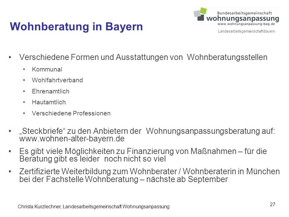 27 Landesarbeitsgemeinschaft Bayern Verschiedene Formen und Ausstattungen von Wohnberatungsstellen Kommunal Wohlfahrtverband Ehrenamtlich Hautamtlich