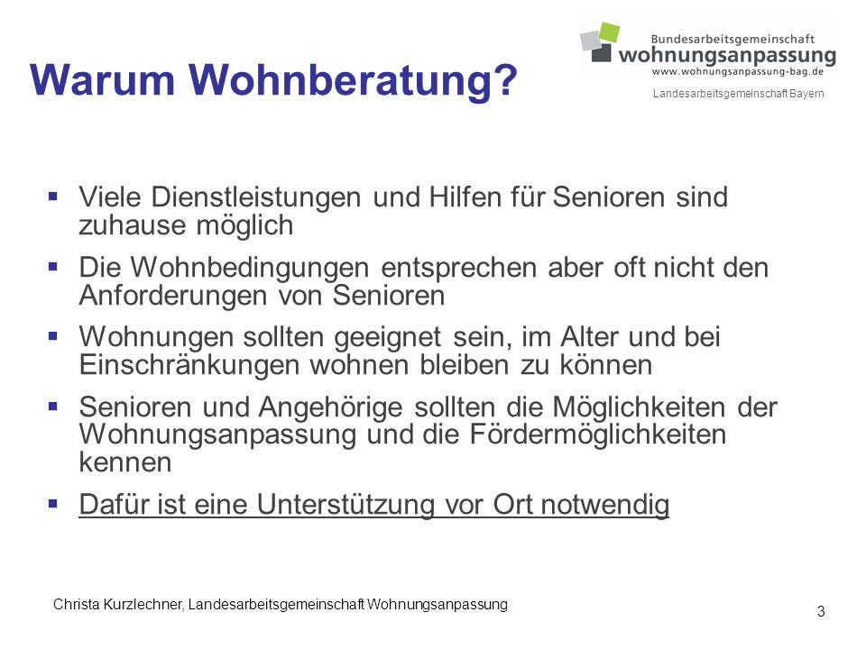 3 Landesarbeitsgemeinschaft Bayern Warum Wohnberatung?  Viele Dienstleistungen und Hilfen für Senioren sind zuhause möglich  Die Wohnbedingungen ent