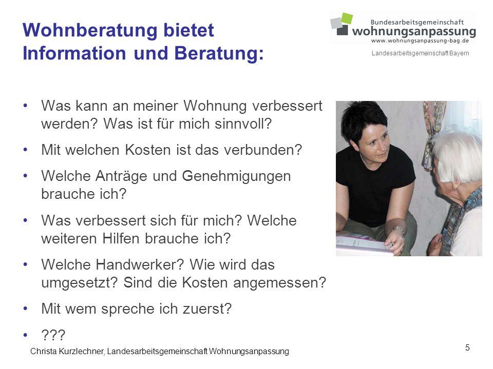 5 Landesarbeitsgemeinschaft Bayern Wohnberatung bietet Information und Beratung: Was kann an meiner Wohnung verbessert werden? Was ist für mich sinnvo