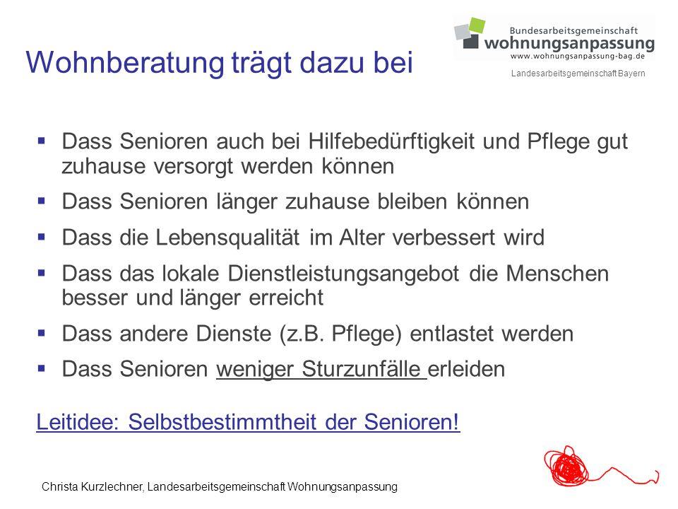 7 Landesarbeitsgemeinschaft Bayern Wohnberatung trägt dazu bei  Dass Senioren auch bei Hilfebedürftigkeit und Pflege gut zuhause versorgt werden könn