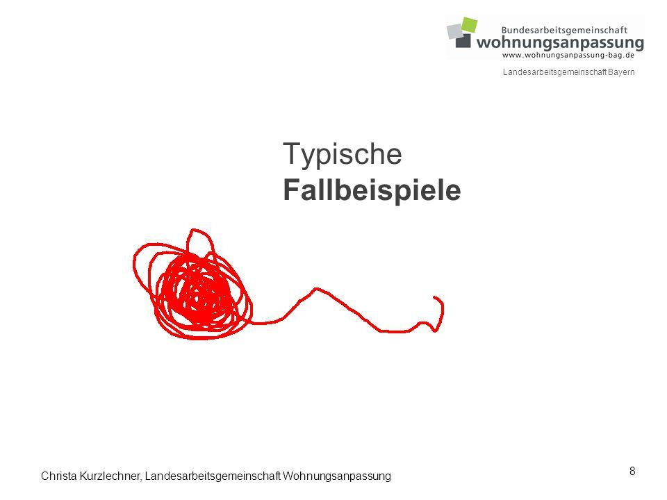 8 Landesarbeitsgemeinschaft Bayern Typische Fallbeispiele Christa Kurzlechner, Landesarbeitsgemeinschaft Wohnungsanpassung