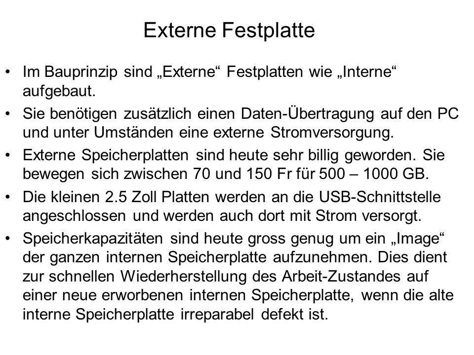 """Externe Festplatte Im Bauprinzip sind """"Externe"""" Festplatten wie """"Interne"""" aufgebaut. Sie benötigen zusätzlich einen Daten-Übertragung auf den PC und u"""