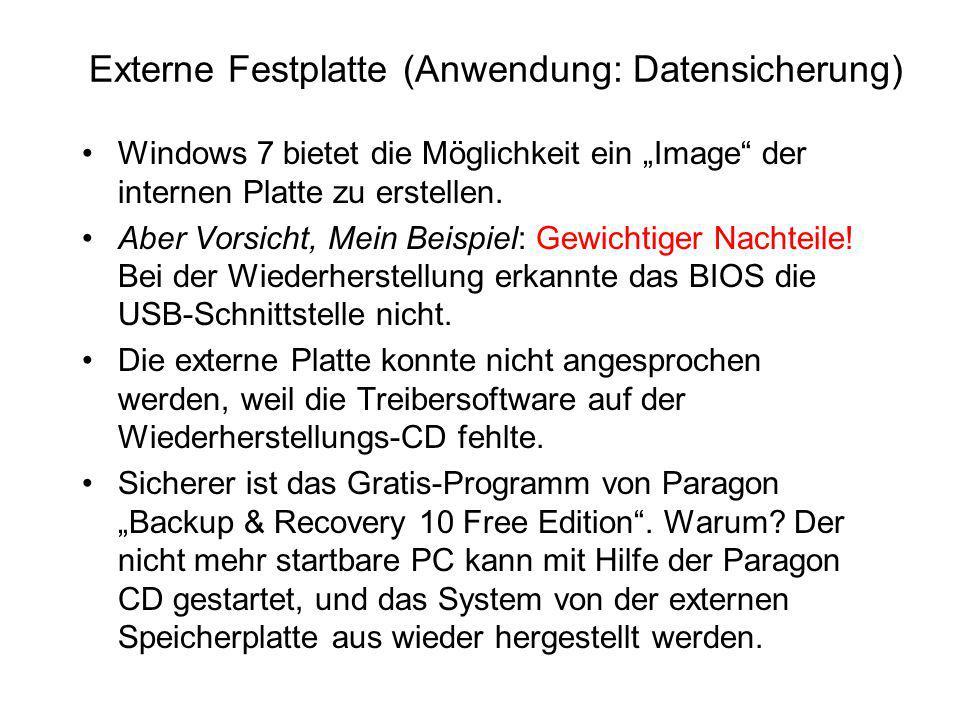 """Externe Festplatte (Anwendung: Datensicherung) Windows 7 bietet die Möglichkeit ein """"Image"""" der internen Platte zu erstellen. Aber Vorsicht, Mein Beis"""