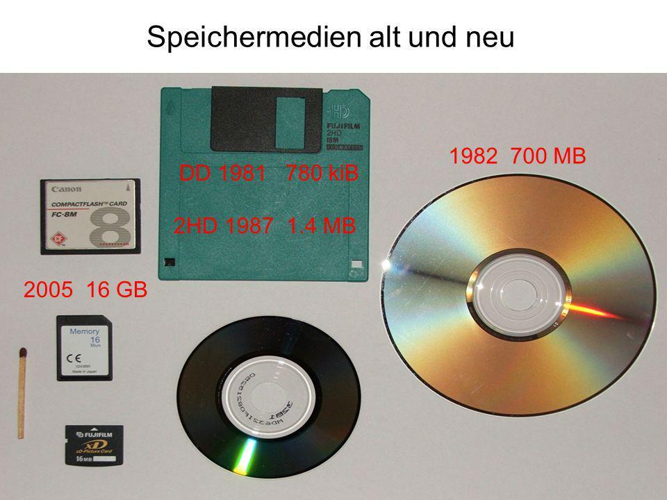 Speichermedien alt und neu DD 1981 780 kiB 1982 700 MB 2HD 1987 1.4 MB 2005 16 GB