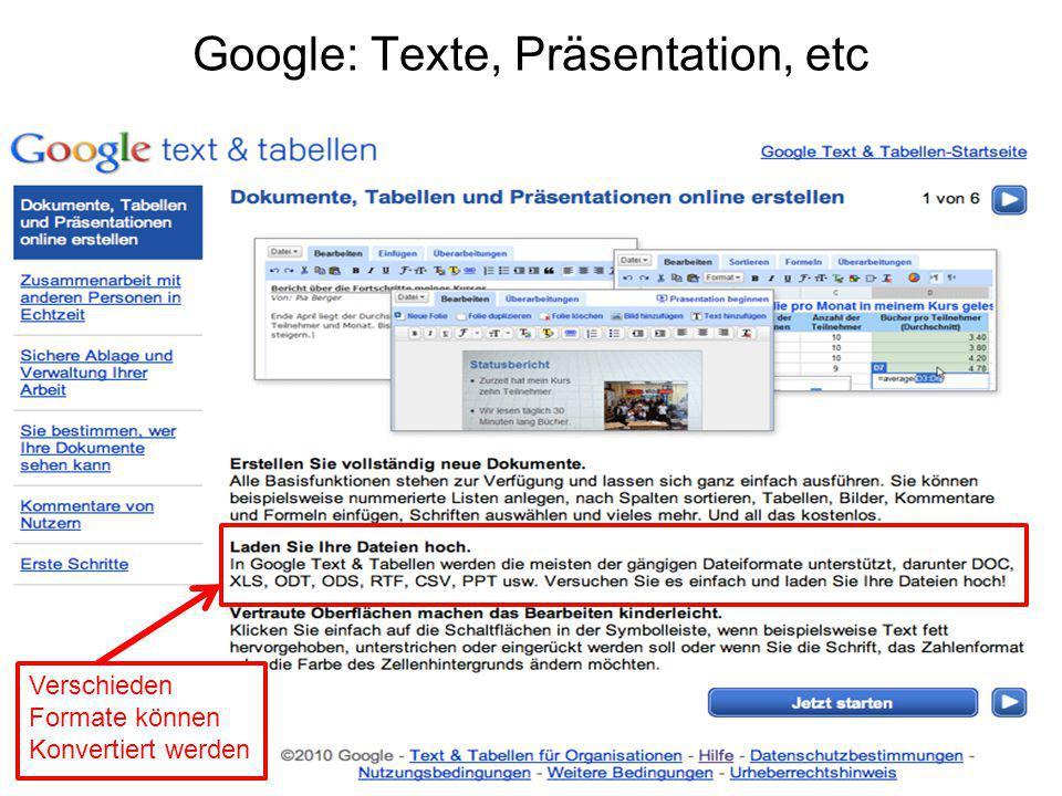 Google: Texte, Präsentation, etc Verschieden Formate können Konvertiert werden