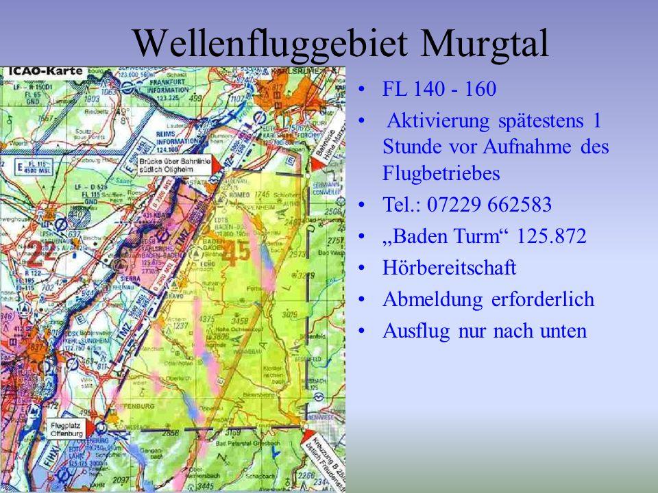 """Wellenfluggebiet Murgtal FL 140 - 160 Aktivierung spätestens 1 Stunde vor Aufnahme des Flugbetriebes Tel.: 07229 662583 """"Baden Turm"""" 125.872 Hörbereit"""