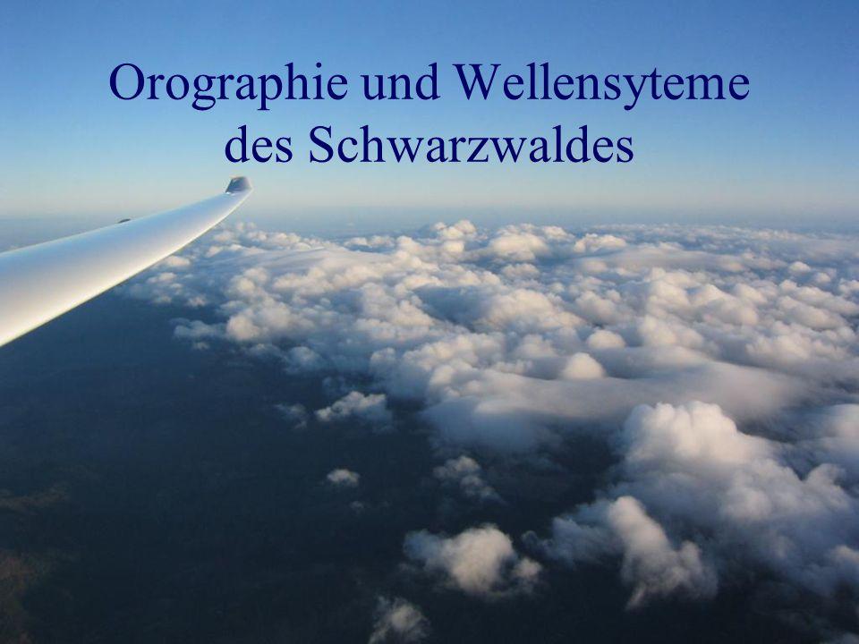 Orographie und Wellensyteme des Schwarzwaldes