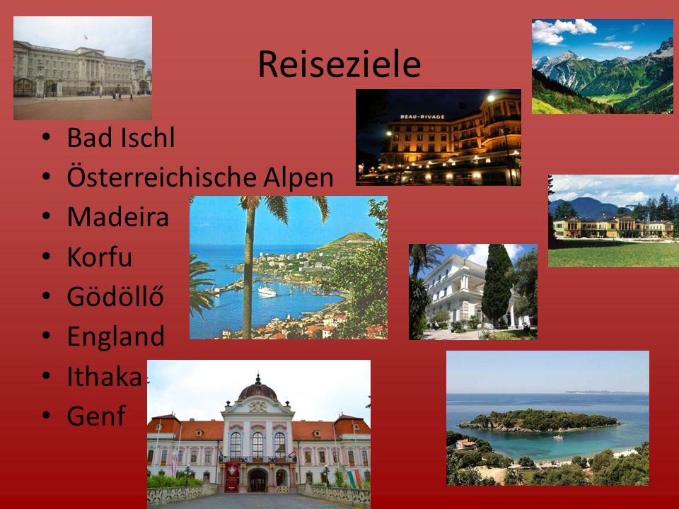 Reiseziele Bad Ischl Österreichische Alpen Madeira Korfu Gödöllő England Ithaka Genf