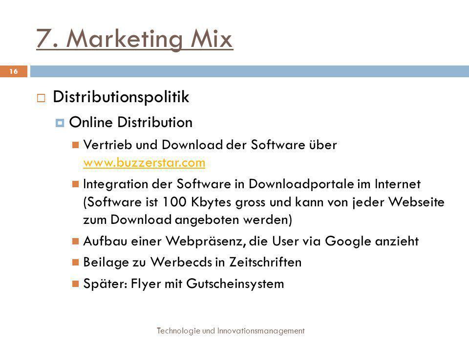 7. Marketing Mix Technologie und Innovationsmanagement 16  Distributionspolitik  Online Distribution Vertrieb und Download der Software über www.buz