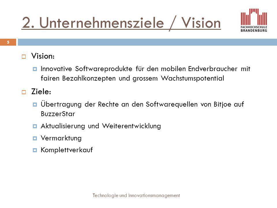 2. Unternehmensziele / Vision  Vision:  Innovative Softwareprodukte für den mobilen Endverbraucher mit fairen Bezahlkonzepten und grossem Wachstumsp