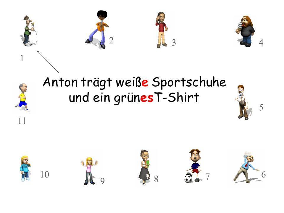 Anton trägt weiße Sportschuhe und ein grünesT-Shirt 10 11 8 9 3 2 1 7 5 4 6