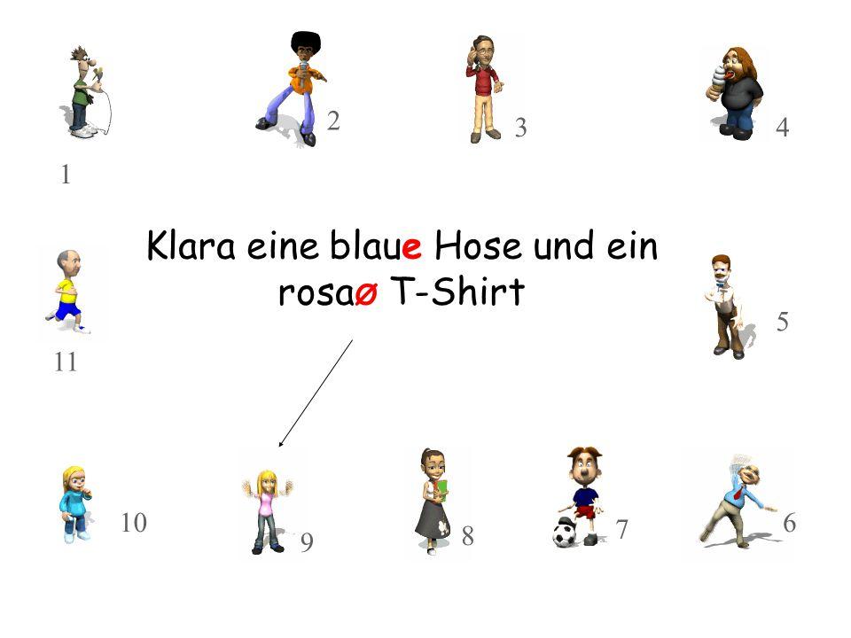 Klara eine blaue Hose und ein rosa Ø T-Shirt 10 11 8 9 3 2 1 7 5 4 6