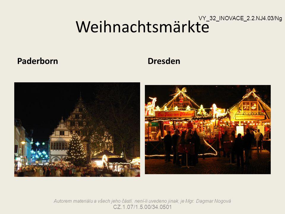 Weihnachtsmärkte PaderbornDresden Autorem materiálu a všech jeho částí, není-li uvedeno jinak, je Mgr. Dagmar Nogová CZ.1.07/1.5.00/34.0501 VY_32_INOV