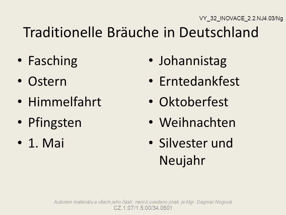 Traditionelle Bräuche in Deutschland Fasching Ostern Himmelfahrt Pfingsten 1. Mai Johannistag Erntedankfest Oktoberfest Weihnachten Silvester und Neuj