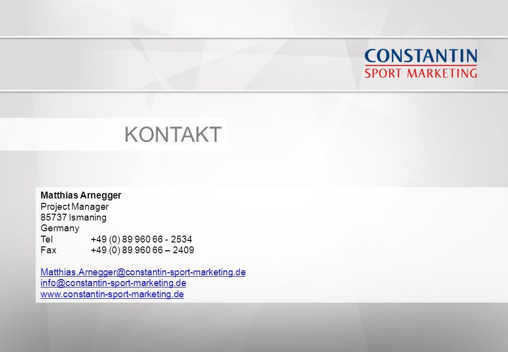 KONTAKT Matthias Arnegger Project Manager 85737 Ismaning Germany Tel+49 (0) 89 960 66 - 2534 Fax+49 (0) 89 960 66 – 2409 Matthias.Arnegger@constantin-