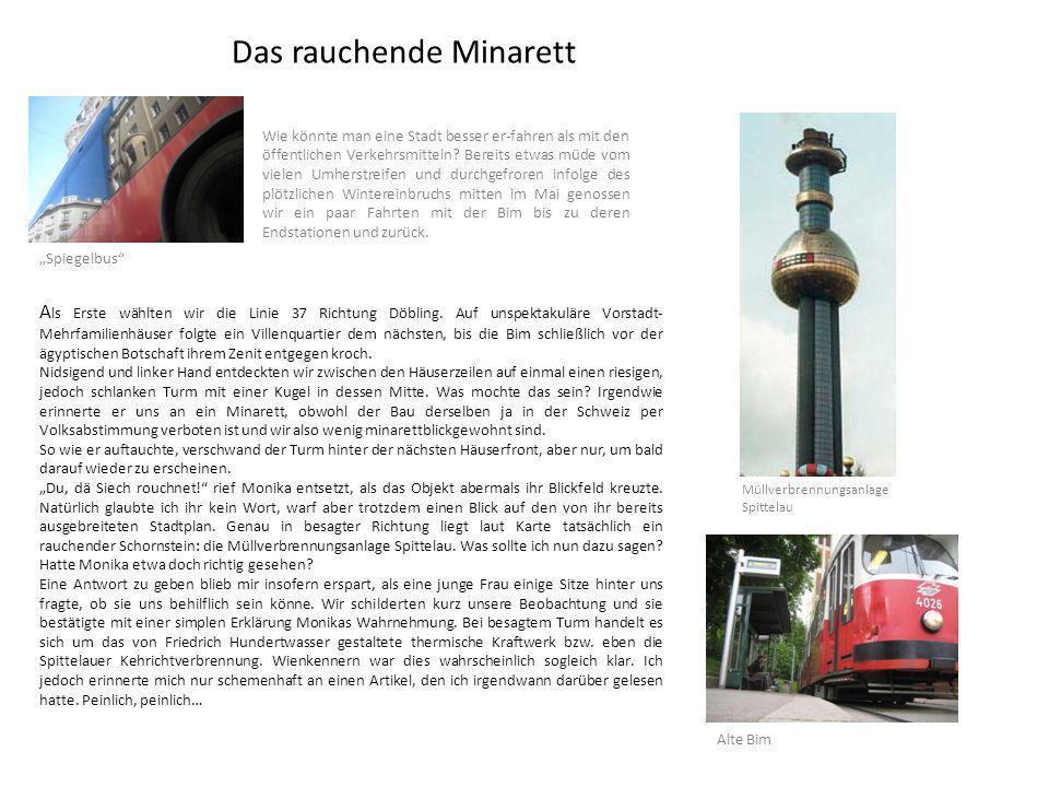 Das rauchende Minarett A ls Erste wählten wir die Linie 37 Richtung Döbling.