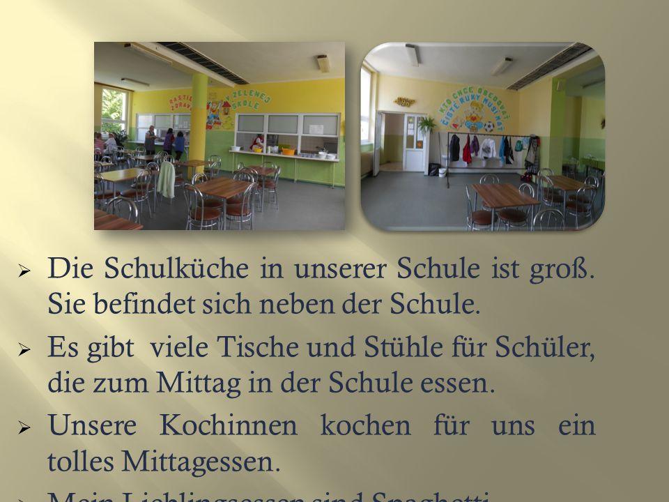 DDie Schulküche in unserer Schule ist groß. Sie befindet sich neben der Schule.