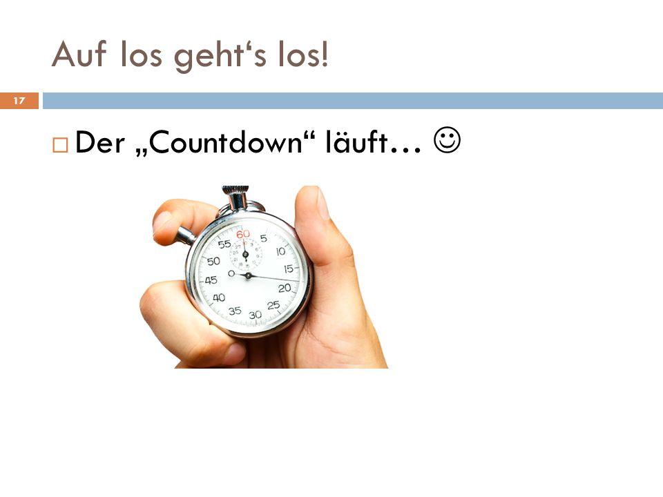 """Auf los geht's los!  Der """"Countdown"""" läuft… 17"""