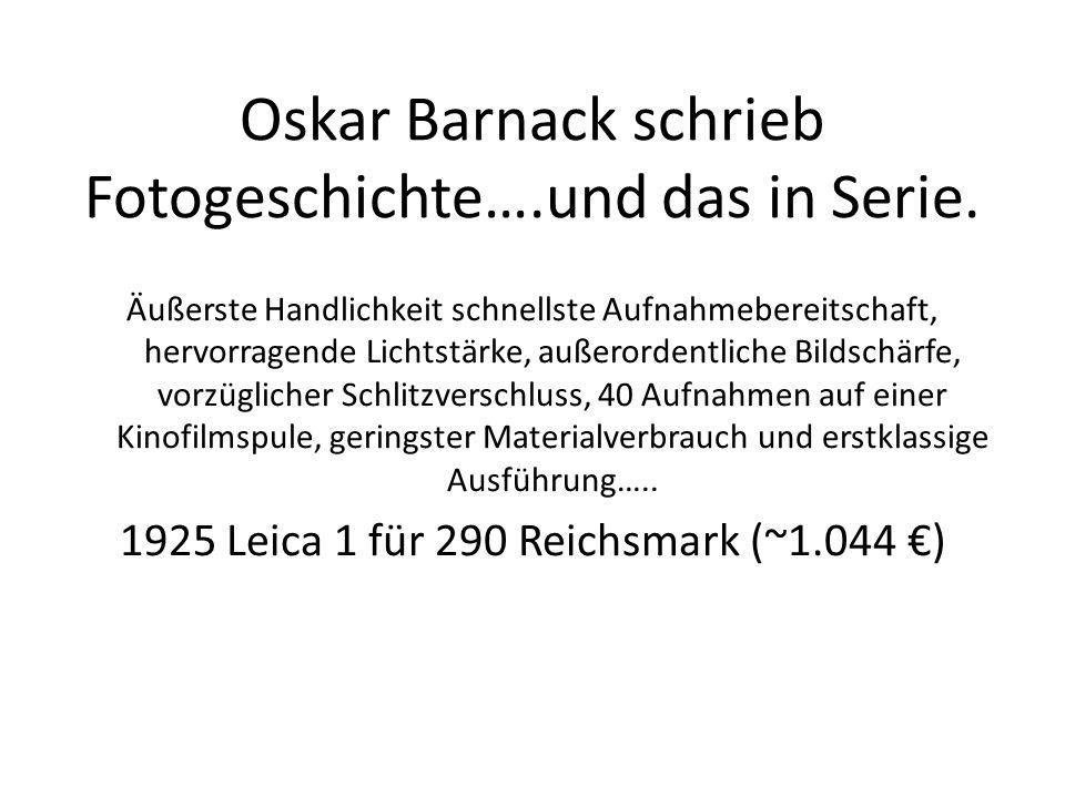 Oskar Barnack schrieb Fotogeschichte….und das in Serie.